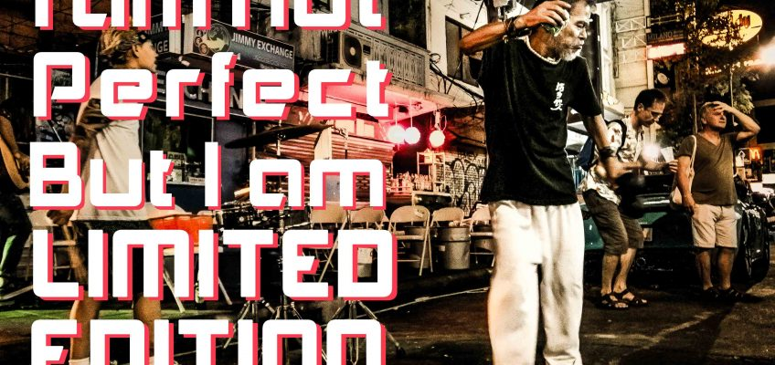 I am not perfect but I am LIMITED EDITION (前編)